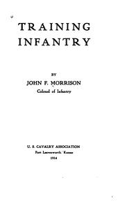 Cover of: Training infantry by John Frank Morrison
