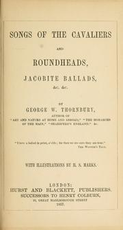 Cover of: Songs of the cavaliers and roundheads, Jacobite ballads, &c. &c by Thornbury, Walter