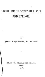 Cover of: Folklore of Scottish lochs and springs | James M. Mackinlay