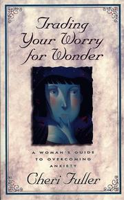 Cover of: Trading your worry for wonder | Cheri Fuller