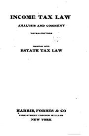 Cover of: Income tax law | Harris, Forbes & Co., New York.