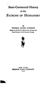 Cover of: Semi-centennial history of the Patrons of husbandry | Thomas Clark Atkeson