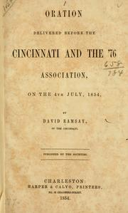 Cover of: Oration delivered before the Cincinnati and the '76 association, on the 4th of July, 1854 | David Ramsay