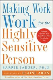 Cover of: Making Work Work for the Highly Sensitive Person | Barrie S. Jaeger