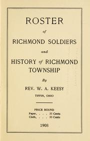 Cover of: Roster of Richmond soldiers and history of Richmond Township | W. A. Keesy