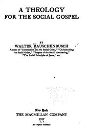Cover of: A theology for the social gospel | Walter Rauschenbusch
