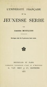 Cover of: L' université française et la jeunesse serbe by Amédée Moulins