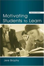 Cover of: Motivating students to learn by Jere E. Brophy