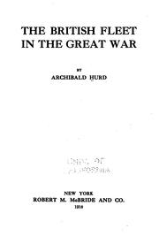 Cover of: The British fleet in the great war | Hurd, Archibald Spicer Sir