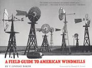 Cover of: A field guide to American windmills | T. Lindsay Baker