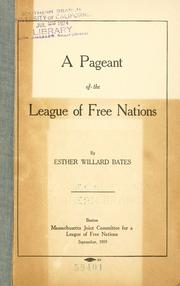 Cover of: A pageant of the league of free nations by Esther Willard Bates