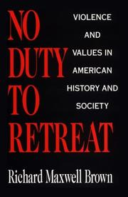 Cover of: No duty to retreat by Richard Maxwell Brown