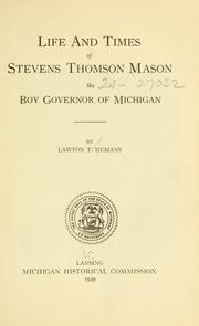 Cover of: Life and times of Stevens Thomson Mason | Lawton T. Hemans