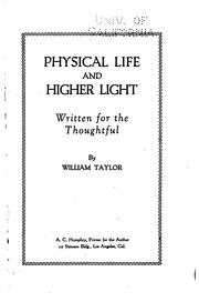 Cover of: Physical life and higher light by William Taylor