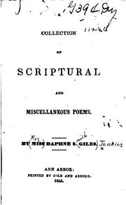 Cover of: A collection of Scriptural and miscellaneous poems | Daphne S. Giles