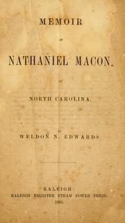 Cover of: Memoir of Nathaniel Macon, of North Carolina | Weldon Nathaniel Edwards