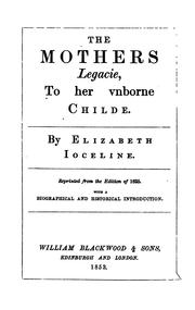 Cover of: The Mother's Legacy to her Unborn Child | Elizabeth Jocelin