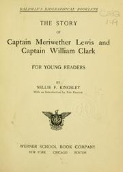 Cover of: The story of Captain Meriwether Lewis and Captain William Clark by Nellie F. Kingsley