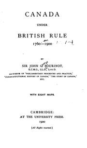 Cover of: Canada under British rule, 1760-1900 | Bourinot, John George Sir