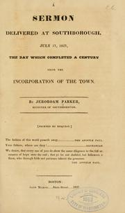Cover of: A sermon delivered at Southborough, July 17, 1827 | Jeroboam Parker