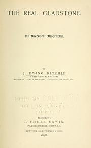 Cover of: The real Gladstone | J. Ewing Ritchie