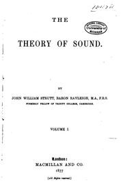 Cover of: The theory of sound | Rayleigh, John William Strutt Baron