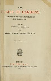 Cover of: The praise of gardens by Sieveking, Albert Forbes