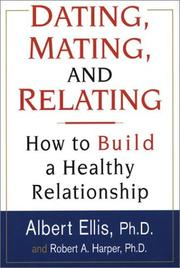 Cover of: Dating, Mating, And Relating | Albert Ellis