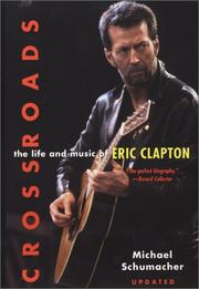 Cover of: Crossroads: The Life and Music of Eric Clapton | Michael Schumacher