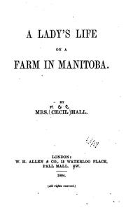 Cover of: A lady's life on a farm in Manitoba by M. G. C. Hall