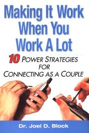 Cover of: Making It Work When You Work A Lot by Ph.D., Joel D. Block