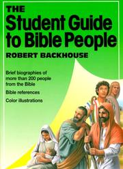 Cover of: The student guide to Bible people | Robert Backhouse