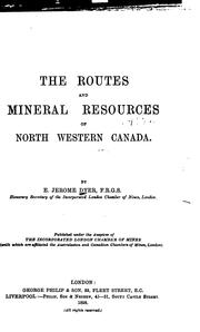 Cover of: The routes and mineral resources of north western Canada by E. Jerome Dyer
