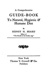 Cover of: A comprehensive guide-book to natural, hygienic & humane diet | Sidney Hartnoll Beard