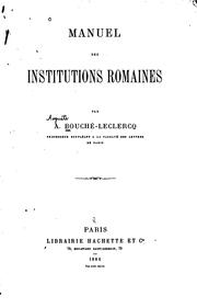 Cover of: Manuel des institutions romaines | Auguste Bouché-Leclercq