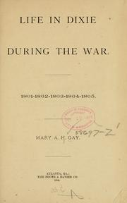 Cover of: Life in Dixie during the war | Mary Ann Harris Gay