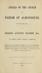 Cover of: Annals of the church and parish of Almondbury, Yorkshire | Charles Augustus Hulbert
