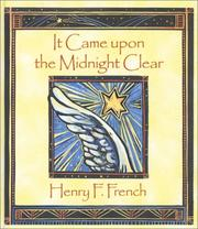 Cover of: It came upon the midnight clear | French, Henry F.