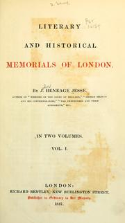 Cover of: Literary and historical memorials of London | Jesse, John Heneage