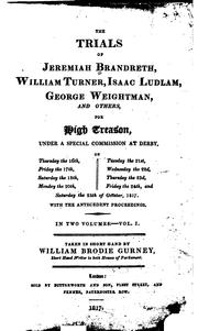 Cover of: The trials of Jeremiah Brandreth, William Turner, Isaac Ludlam, George Weightman and others for high treason by Jeremiah Brandreth