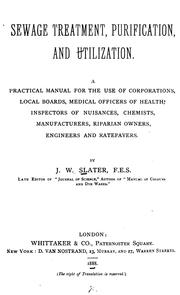 Cover of: Sewage treatment, purification, and utilization by J. W. Slater