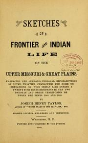 Cover of: Sketches of frontier and Indian life on the upper Missouri and great plains | Joseph Henry Taylor