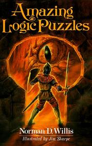 Cover of: Amazing logic puzzles | Norman D. Willis