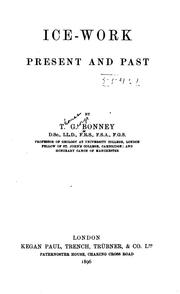 Cover of: Ice-work, present and past by T. G. Bonney