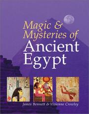 Cover of: Magic and mysteries of ancient Egypt | James Bennett