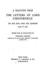 Cover of: A selection from the letters of Lord Chesterfield to his son and his godson, 1742 to 1772 | Philip Dormer Stanhope, 4th Earl of Chesterfield