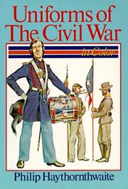 Cover of: Uniforms of the Civil War in color by Haythornthwaite, Philip J.