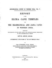 Cover of: Report on the Elura cave temples and the Brahmanical and Jaina caves in western India | James Burgess