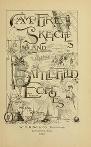 Cover of: Camp-fire sketches and battle-field echoes of the rebellion | King, William C.