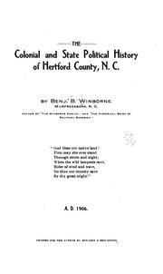 Cover of: The colonial and state political history of Hertford County, N.C by Benjamin Brodie Winborne, Benj. B. Winborne